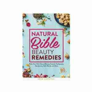 Natural Bible Beauty Remedies